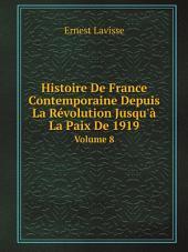 Histoire De France Contemporaine Depuis La R?volution Jusqu'? La Paix De 1919