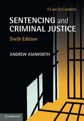 Sentencing and Criminal Justice: Edition 6