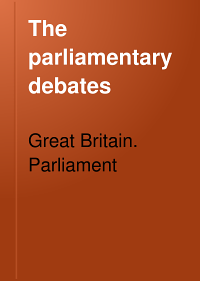 The Parliamentary Debates
