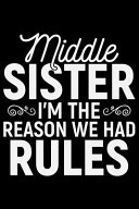 Middle Sister I m the Reason We Had Rules