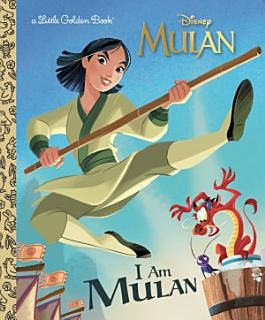 I Am Mulan  Disney Princess  Book