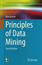 Principles of Data Mining: Edition 2