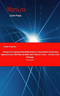 Exam Prep for: Using and Understanding Mathematics; A ...