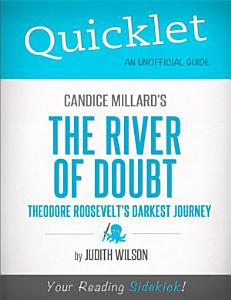 Quicklet on Candice Millard s The River of Doubt  Theodore Roosevelt s Darkest Journey Book