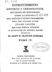 Entretenimiento historico y chronologico: dividido en discursos sobre la historia del Antiguo y Nuevo Testamento, Volumen 4