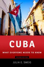 Cuba: What Everyone Needs to Know?, Second Edition, Edition 2