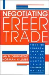 Negotiating Freer Trade: The United Kingdom, the United States, Canada, and the Trade Agreements of 1938