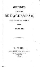 Oeuvres choisies de d'Aguesseau: Volume3