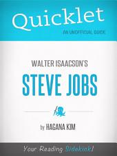 Quicklet on Steve Jobs by Walter Isaacson: Want to learn about Steve Jobs? Our Quicklet teaches you everything you wanted to know about Steve Jobs in a fraction of the time!