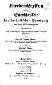Kirchen-Lexikon oder Encyklopädie der katholischen Theologie und ihrer Hilfswissenschaften: Band 1