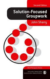 Solution-Focused Groupwork: Edition 2