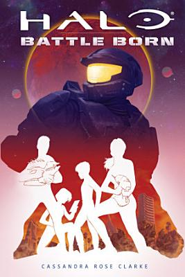 Halo  Battle Born  Battle Born  A Halo Young Adult Novel Series  1