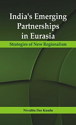India   s Emerging Partnerships in Eurasia PDF