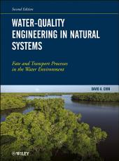 Water-Quality Engineering in Natural Systems: Fate and Transport Processes in the Water Environment, Edition 2