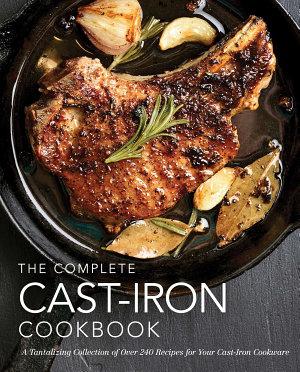 The Complete Cast Iron Cookbook