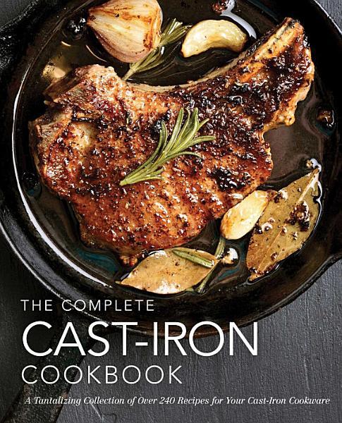 The Complete Cast-Iron Cookbook