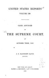 United States Reports: Cases Adjudged in the Supreme Court, Volume 130