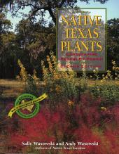 Native Texas Plants: Landscaping Region by Region, Edition 2