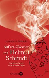 Auf ein Gläschen mit Helmut Schmidt: Hunderte Antworten auf brennende Fragen
