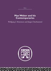 Max Weber and His Contempories