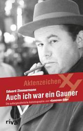 Auch ich war ein Gauner: Die außergewöhnliche Autobiographie von Ganoven-Ede, Ausgabe 2