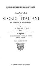 Rerum italicarum scriptores: raccolta degli storici italiani dal cinquecento al millecinquecento, Volume 2;Volume 12