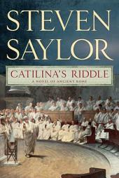 Catilina's Riddle: A Novel of Ancient Rome