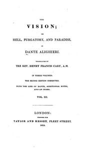 The vision; or Hell, purgatory, and paradise of Dante Alighieri: Volume 3