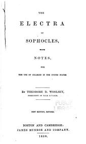 The Electra of Sophocles: with notes, for the use of colleges in the United States