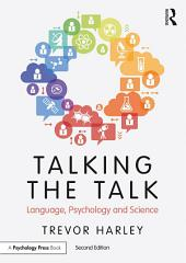 Talking the Talk: Language, Psychology and Science, Edition 2