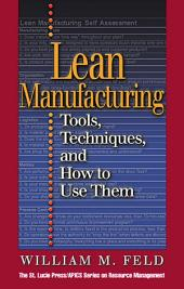 Lean Manufacturing: Tools, Techniques, and How to Use Them