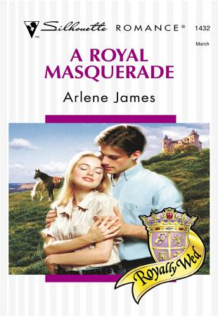 A Royal Masquerade  Mills   Boon Silhouette  PDF