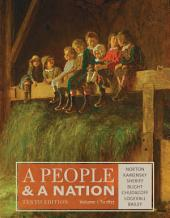 A People and a Nation, Volume I: to 1877: Edition 10
