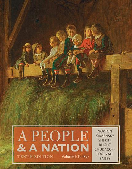 A People and a Nation  Volume I  to 1877 PDF