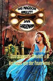 Das magische Amulett #8: Verflucht von der Feuerhexe: Romantic Thriller