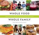 Whole Food  Whole Family