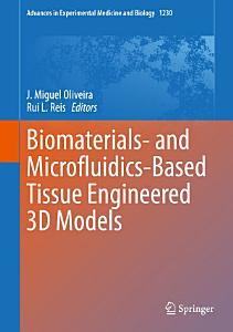 Biomaterials  and Microfluidics Based Tissue Engineered 3D Models
