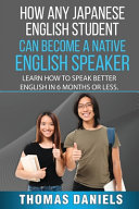 How Any Japanese English Student Can Become A Native English Speaker  PDF
