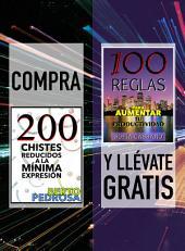 Compra 200 CHISTES REDUCIDOS A LA MÍNIMA EXPRESIÓN y llévate gratis 100 REGLAS PARA AUMENTAR TU PRODUCTIVIDAD