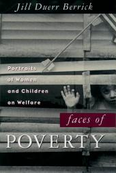 Faces of Poverty: Portraits of Women and Children on Welfare