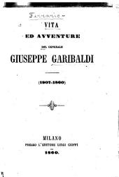 Vita ed avventure del generale Giuseppe Garibaldi, 1807-1860