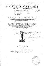 P. Ovidii Nasonis poetae Sulmonensis Fastorum libri VI. Tristium V. De ponto IIII. In Ibin