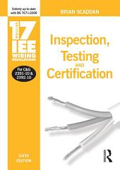 17th Edition IEE Wiring Regulations: Inspection, Testing and Certification: Edition 6