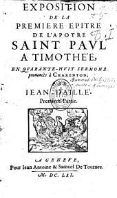 Exposition de la première épitre de l'apôtre Saint Paul à Timothée en quarante-huit sermons prononcés à Charenton (1 ere partie)
