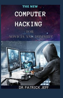 The New Computer Hacking for Novices and Dummies PDF