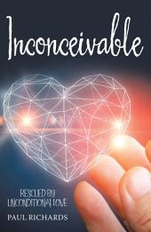 Inconceivable: Rescued by Unconditional Love