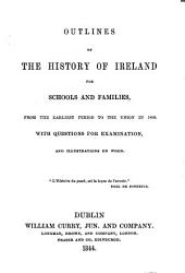 Outlines of the history of Ireland for schools and families ... to the union in 1800 [by E.J. Brabazon].