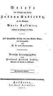 Briefe des Königs von Polen Johann Sobiesky, an die Königinn Marie Kasimire, während des Fledzugs von Wien