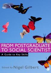 From Postgraduate to Social Scientist: A Guide to Key Skills
