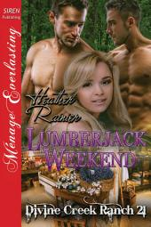 Lumberjack Weekend [Divine Creek Ranch 21]